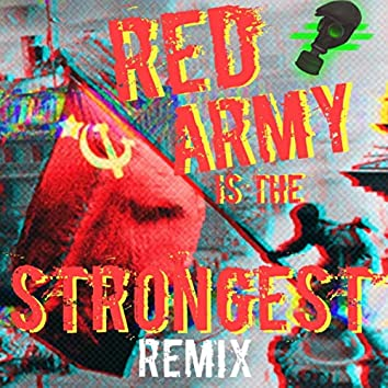 Red Army Is The Strongest (Remix)