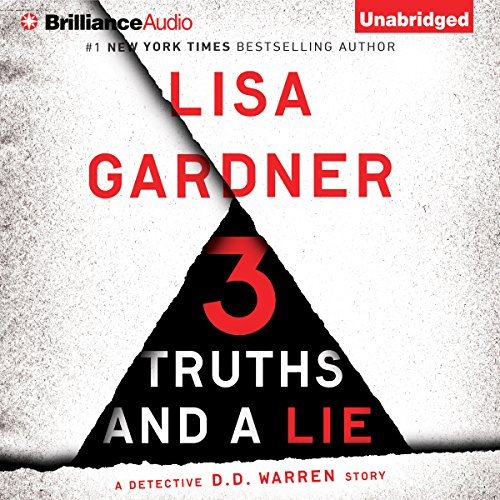 3 Truths and a Lie     A Detective D. D. Warren Story              Written by:                                                                                                                                 Lisa Gardner                               Narrated by:                                                                                                                                 Kirsten Potter                      Length: 1 hr and 40 mins     1 rating     Overall 1.0