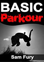 Basic Parkour: Parkour Training For Beginners (Survival Fitness Book 5)