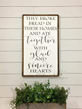 CELYCASY They Broke Bread in Their Homes and ate Together Acts 2:46 Painted Wood Sign - Rustic Antiqued Sign - Inspirational Quote - Religous Sign