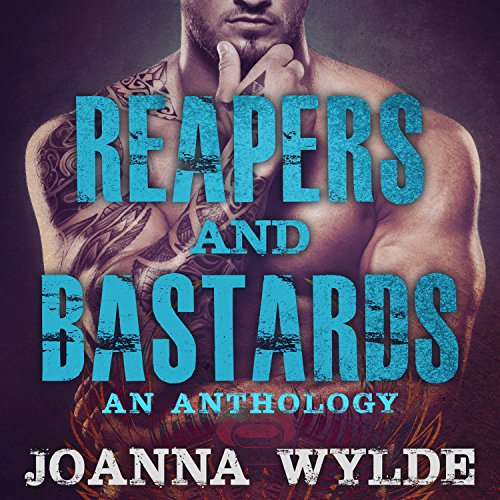 Reapers and Bastards: A Reapers MC Anthology cover art