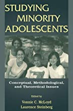 Studying Minority Adolescents: Conceptual, Methodological, and Theoretical Issues