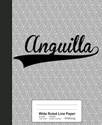 Wide Ruled Line Paper: ANGUILLA Notebook: 2325 (Weezag Wide Ruled Line Paper Notebook)