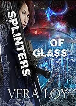 [Vera Loy]のSplinters of Glass (English Edition)