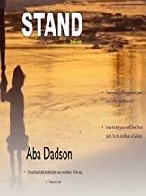 Stand: A practical self help guide to declutter the mind, emotions and develop emotional intelligence  for today's Christian. Think you, say you can (Self ... free from pain, hurts and fear of failure.)