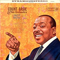 Not Now I'll Tell You When by COUNT BASIE (2015-09-02)
