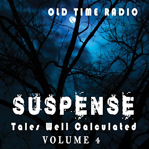 Suspense: Tales Well Calculated - Volume 4 audiobook cover art