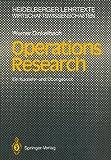 Operations Research. Ein Kurzlehr- und Übungsbuch (Heidelberger Lehrtexte Wirtschaftswissenschaften)