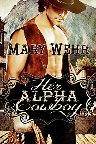 Book: Her Alpha Cowboy by Mary Wehr