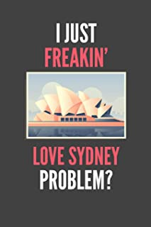 I Just Freakin' Love Sydney: Sydney Lovers Gift Lined Notebook Journal 110 Pages