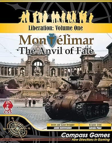 Liberation Volume 1 Montelimar - Anvil of Fate, France 1944