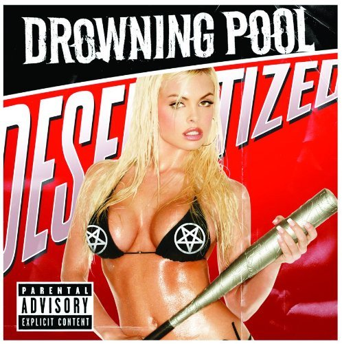 Desensitized (Explicit) by Drowning Pool