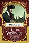 Une aventure de Lucifer Box, tome 1 : Le club Vesuvius par Gatiss