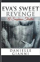 Eva's Sweet Revenge: A Suspense Thriller