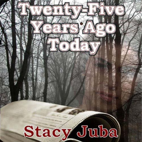 Twenty-Five Years Ago Today audiobook cover art