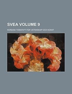 Svea Volume 9; Nordisk Tidskrift for Vetenskap Och Konst