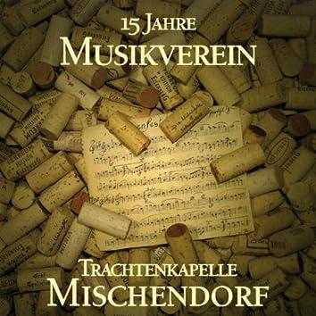 15 Jahre Musikverein Mischendorf