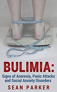 Bulimia: Signs of Anorexia, Panic Attacks and Social Anxiety Disorders