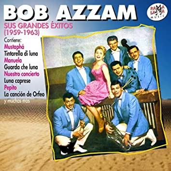 Bob Azzam. Sus Grandes Éxitos (1959-1963)
