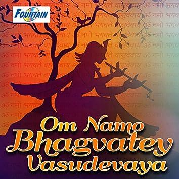 Om Namo Bhagvatey Vasudevaya