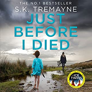 Just Before I Died                   By:                                                                                                                                 S. K. Tremayne                               Narrated by:                                                                                                                                 Kerry Wotton                      Length: 11 hrs and 22 mins     46 ratings     Overall 4.2