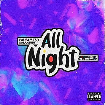All Night (feat. T$9 & Kalan.frfr)