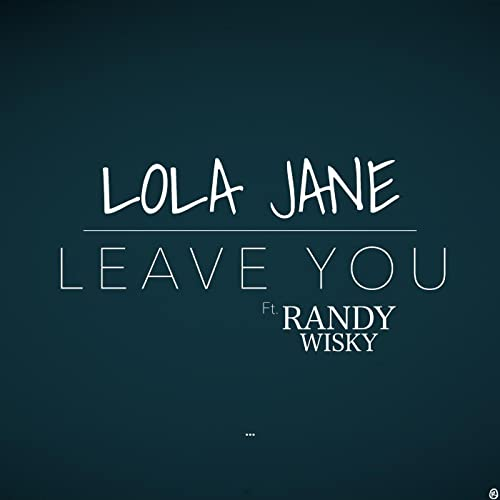 Amazon.com: Leave You (feat. Randy Wisky): Lola Jane: MP3 ...