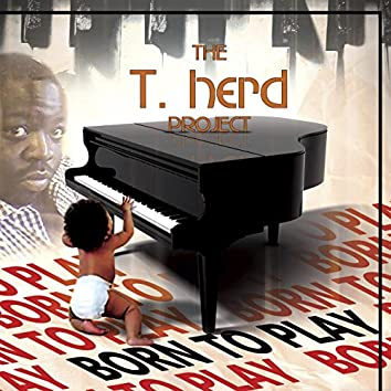 The T.Herd Project (Born to Play)