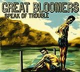 Speak of Trouble von Great Bloomers
