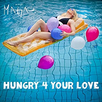 Hungry 4 Your Love