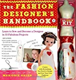 The Fashion Designer's Handbook & Fashion Kit: Learn to Sew and Become a Designer in 33 Fabulous Projects by Marjorie Galen (2012-09-25) - Marjorie Galen