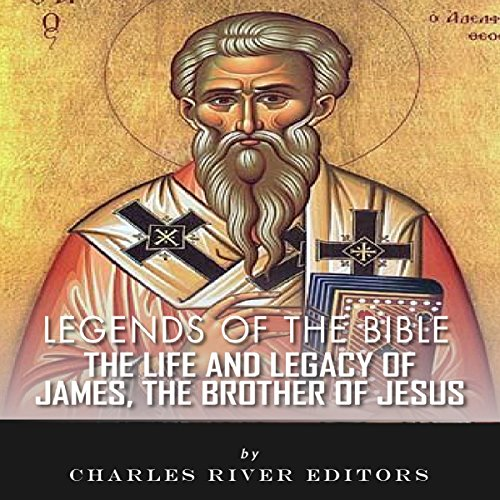 Legends of the Bible: The Life and Legacy of James, the Brother of Jesus  By  cover art