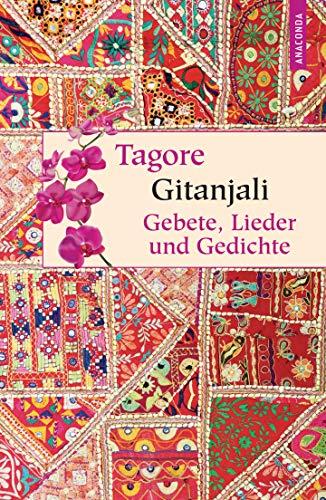 Gitanjali - Gebete, Lieder und Gedichte (Geschenkbuch Weisheit, Band 25)