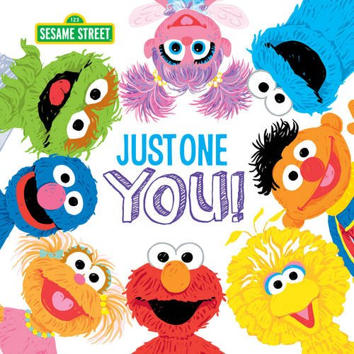 Just One You!: A Sesame Street Book About Your Special Child Featuring Elmo, Cookie Monster, and more! (the perfect gift of love for any occasion) (Sesame Street Scribbles)