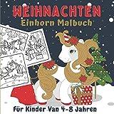 Weihnachten Einhorn Malbuch Für Kinder Van 4-8 Jahren: Malbuch Weihnachten | Weihnachts Einhorn Malbuch Für Kinder | Weihnachtsmalbuch Zum Ausmalen ... | Weihnachtsbuch Kinder 4 Jahre.