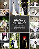 Wedding Photography: A Step by Step Guide to Capturing the Big Day