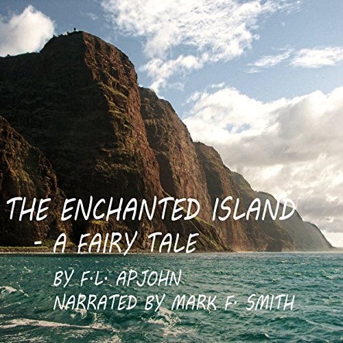The Enchanted Island - A Fairy Tale audiobook cover art