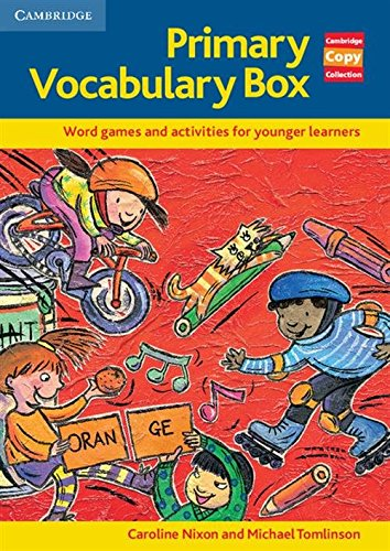 Nixon, C: Primary Vocabulary Box: Word Games and Activities for Younger Learners (Cambridge Copy Collection)
