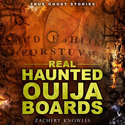 True Ghost Stories: Real Haunted Ouija Boards cover art