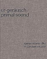 Ur-Gerausch / Primal Sound