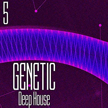 GENETIC! Deep House, Vol. 5