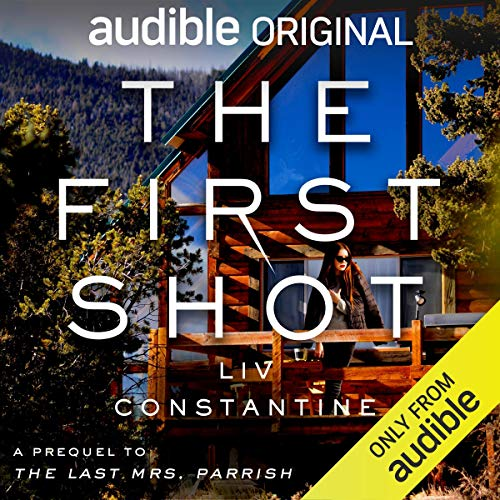 The First Shot Audiobook By Liv Constantine cover art