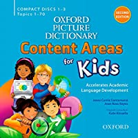 Oxford Picture Dictionary Content Area for Kids Classroom Audio Cds: Content Areas for Kids, Topics 1-70