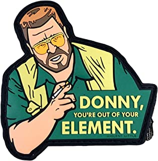 """""""Donny You`re Out of Your Element"""" Big Lebowski Morale Patch by Violent Little"""