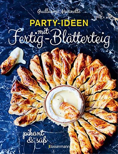 Party-Ideen mit Fertig-Blätterteig: Die besten Rezepte pikant und süß - schnell, lecker und einfach: Röllchen, Schnecken, Nester, Taschen, Häppchen, Herzen, Spieße, Waffeln, Burger, Muffins und mehr