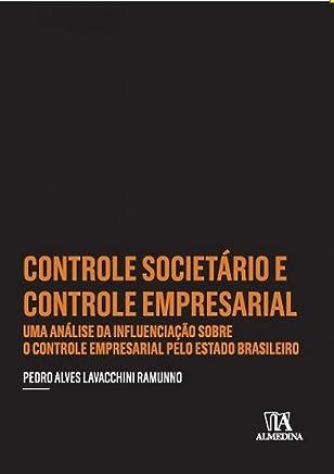 Controle Societário e Controle Empresarial: Uma Análise da Influenciação Sobre o Controle Empresarial Pelo Estado Brasileiro