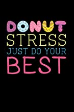 Donut Stress Just Do Your Best: Funny Teacher Test Day Undated 3 Month Planner Teacher Gratitude Journal: Makes A Great Thank You Educators Gift For Men and Women.