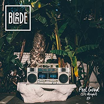 Feel Good (It's Alright) EP