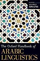 The Oxford Handbook of Arabic Linguistics (Oxford Handbooks in Linguistics)
