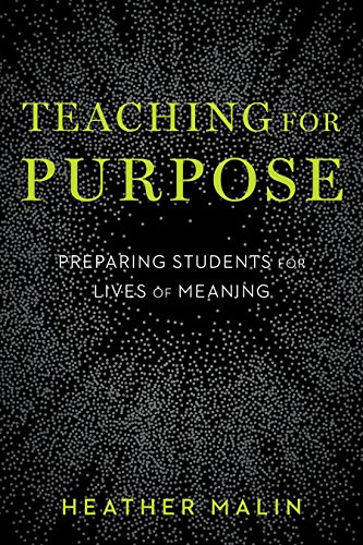 Compare Textbook Prices for Teaching for Purpose: Preparing Students for Lives of Meaning  ISBN 9781682532577 by Malin, Heather
